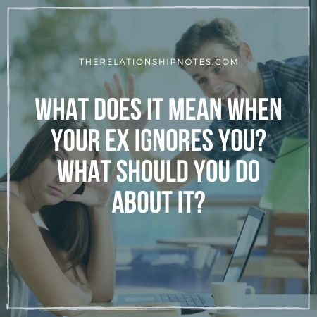 What mean someone that ignores when does you Ignoring Someone